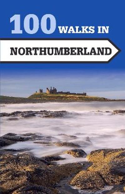 100 Walks in Northumberland - Norman Johnsen