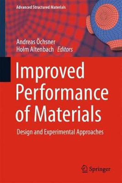 Improved Performance of Materials - Andreas OEchsner