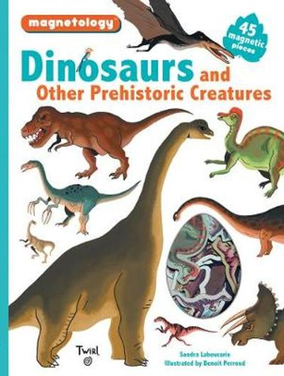 Dinosaurs and Other Prehistoric Creatures - Sarah Laboucarie
