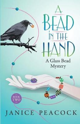 A Bead in the Hand - Janice Peacock