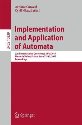 Implementation and Application of Automata - Arnaud Carayol