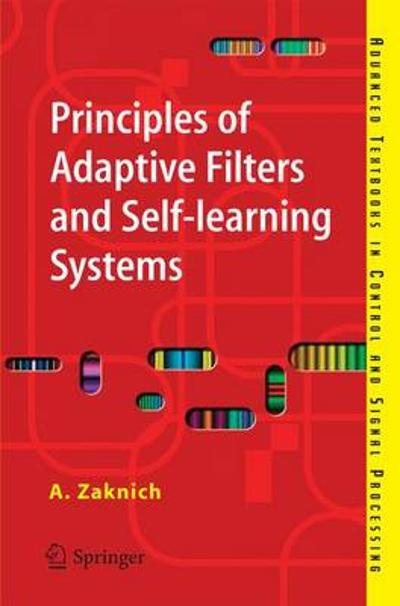 Principles of Adaptive Filters and Self-learning Systems - Anthony Zaknich