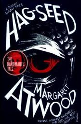 The hag-seed - Margaret Atwood