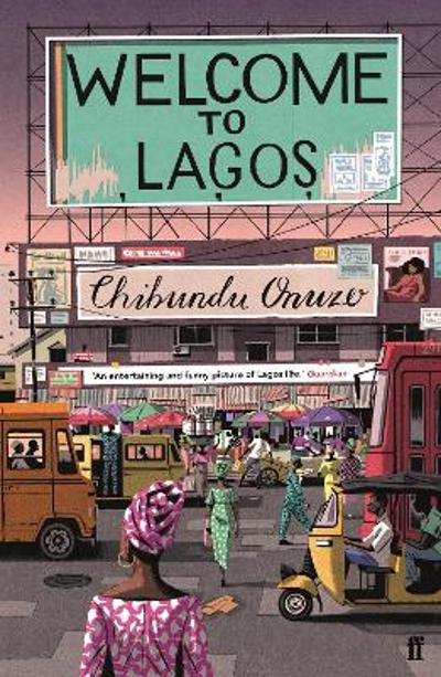 Welcome to Lagos - Onuzo Chibundu