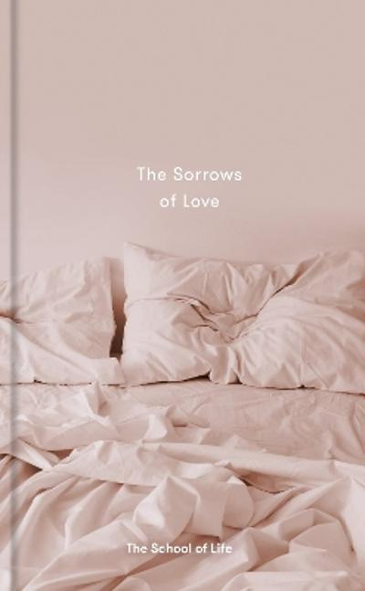 The Sorrows of Love - The School of Life