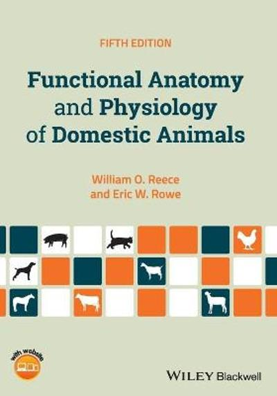 Functional Anatomy and Physiology of Domestic Animals - William O. Reece