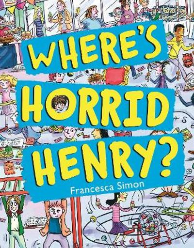 Where's Horrid Henry? - Francesca Simon