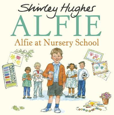 Alfie at Nursery School - Shirley Hughes
