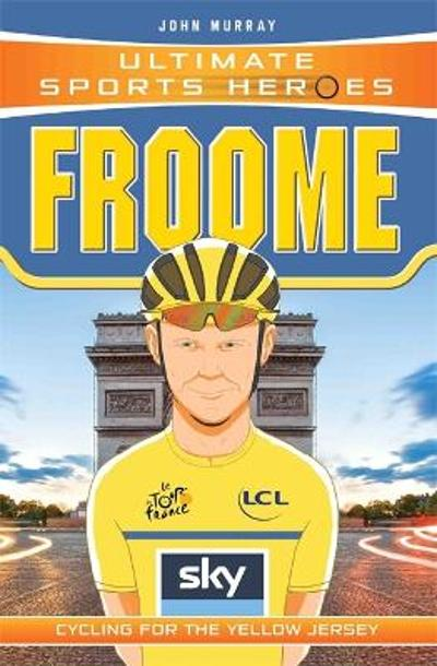 Ultimate Sports Heroes - Chris Froome - John Murray
