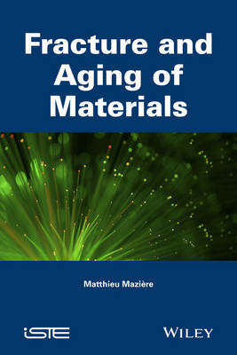 Fracture and Aging of Materials - Matthieu Maziere