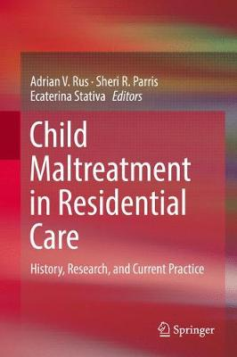 Child Maltreatment in Residential Care - Adrian V. Rus