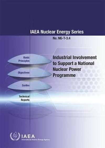 Industrial Involvement to Support a National Nuclear Power Programme - International Atomic Energy Agency