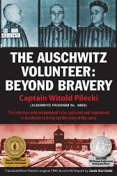 The Auschwitz Volunteer - Captain Witold Pilecki Jarek Garlinski Michael Schudrich Norman Davies