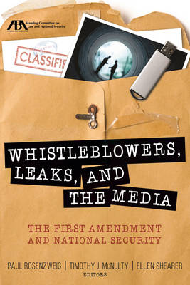 Whistleblowers, Leaks, and the Media - Paul Rosenzweig