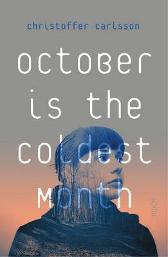 October is the Coldest Month - Christoffer Carlsson Rachel Willson-Broyles