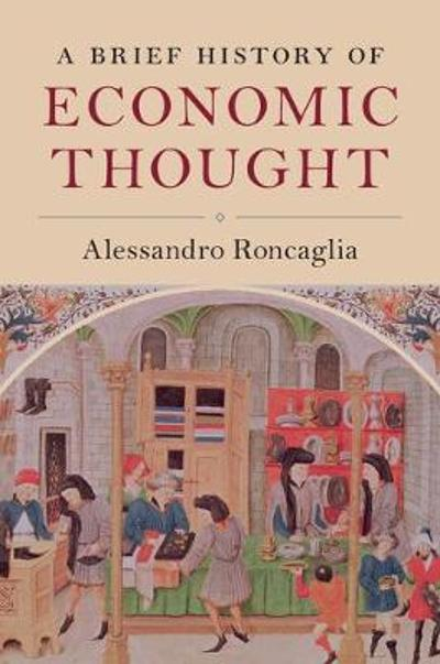 A Brief History of Economic Thought - Alessandro Roncaglia