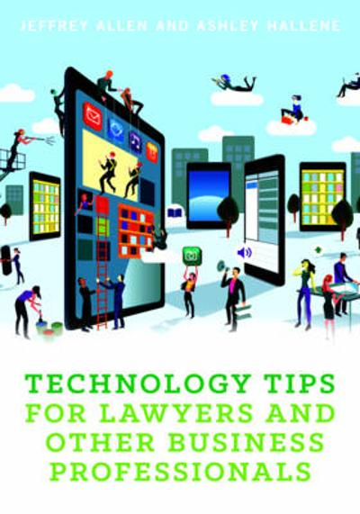 Technology Tips for Lawyers and Other Business Professionals - Jeffrey M. Allen
