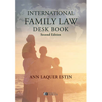 International Family Law Deskbook - Ann Laquer Estin