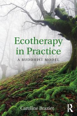 Ecotherapy in Practice - Caroline Brazier