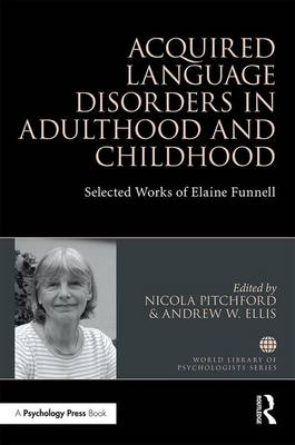 Acquired Language Disorders in Adulthood and Childhood - Nicola Pitchford