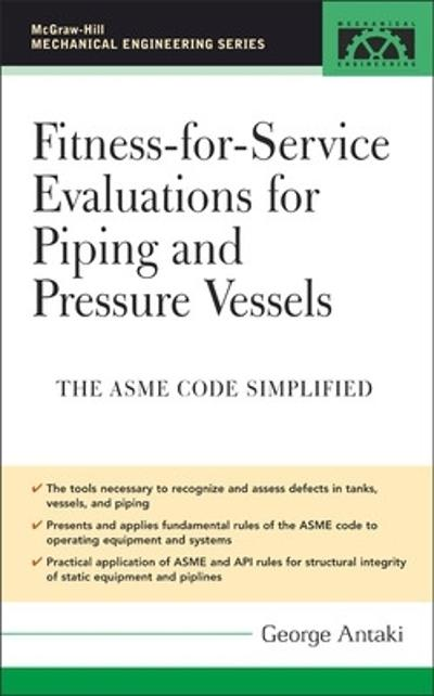 Fitness-for-Service Evaluations for Piping and Pressure Vessels - George Antaki