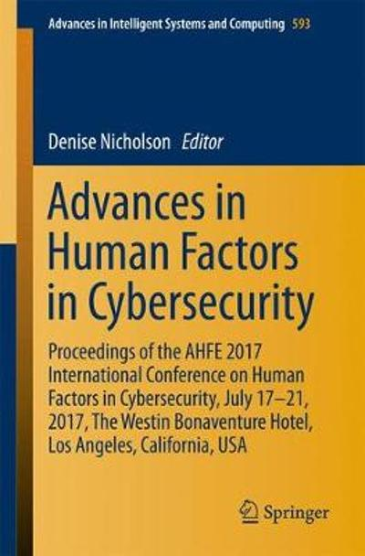 Advances in Human Factors in Cybersecurity - Denise Nicholson
