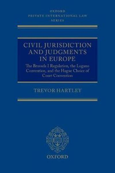 Civil Jurisdiction and Judgments in Europe - Trevor Hartley