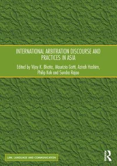 International Arbitration Discourse and Practices in Asia - Professor Vijay K. Bhatia
