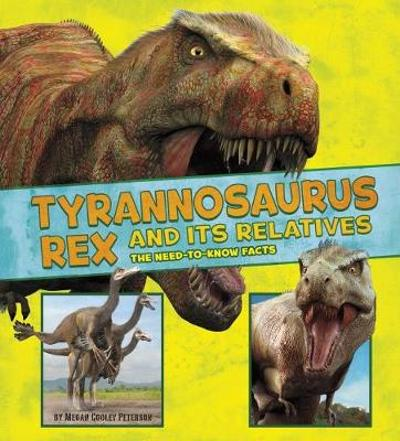 Tyrannosaurus Rex and Its Relatives - Megan Cooley Peterson