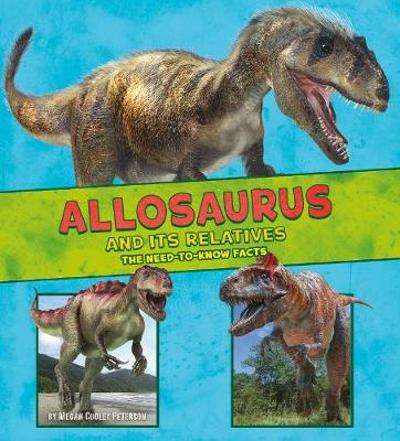 Allosaurus and Its Relatives - Megan Cooley Peterson