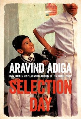 Selection Day - Aravind Adiga