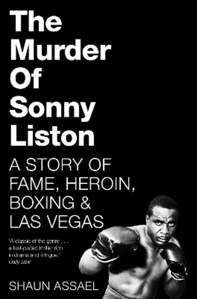 The Murder of Sonny Liston - Shaun Assael
