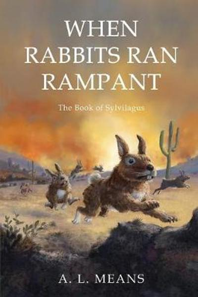 When Rabbits Ran Rampant - A L Means