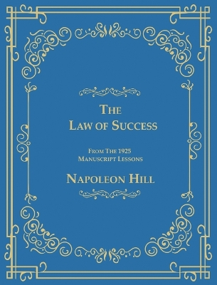 The Law of Success from the 1925 Manuscript Lessons - Napoleon Hill