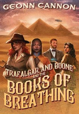 Trafalgar & Boone and the Books of Breathing - Geonn Cannon