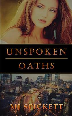 Unspoken Oaths - M J Spickett