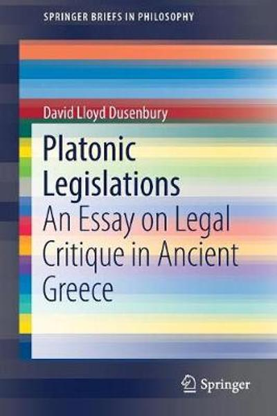 Platonic Legislations - David Lloyd Dusenbury