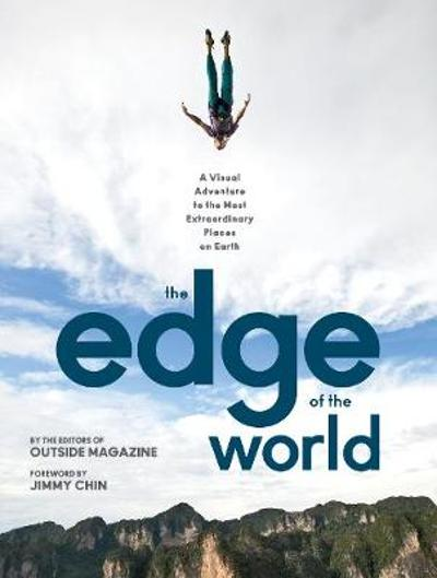 The Edge of the World - The Editors of Outside Magazine