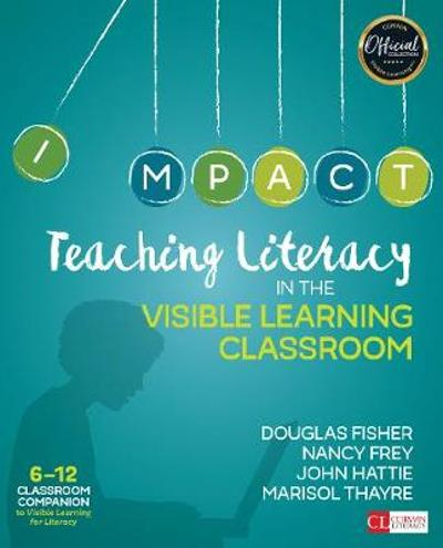 Teaching Literacy in the Visible Learning Classroom, Grades 6-12 - Douglas Fisher