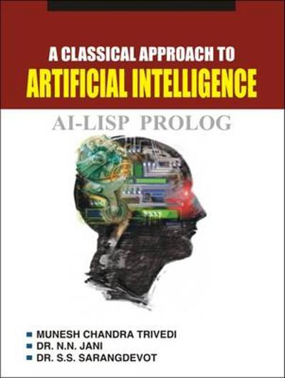 A Classical Approach to Artificial Intelligence - Munesh Trivedi Chandra