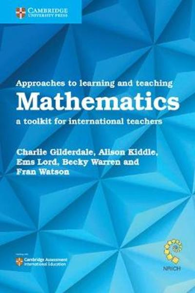 Approaches to Learning and Teaching Mathematics - Charlie Gilderdale