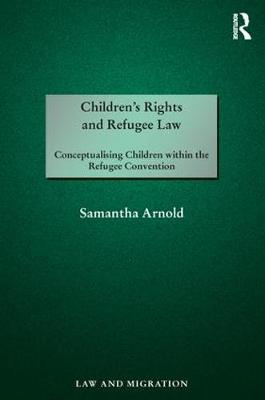 Children's Rights and Refugee Law - Samantha Arnold
