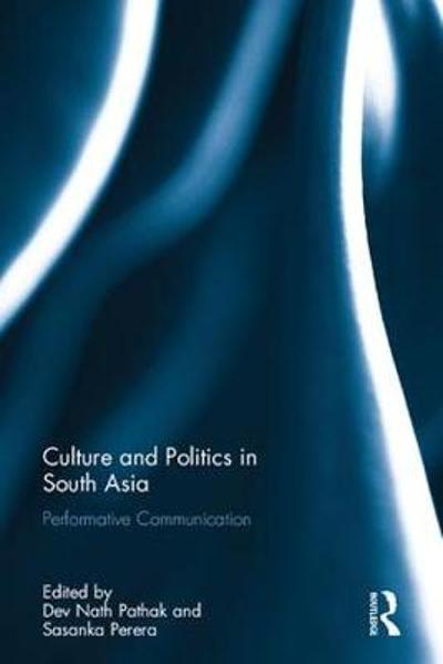 Culture and Politics in South Asia - Dev Nath Pathak