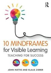 10 Mindframes for Visible Learning - John Hattie Klaus Zierer