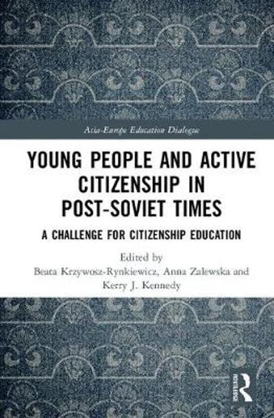 Young People and Active Citizenship in Post-Soviet Times - Beata Krzywosz-Rynkiewicz