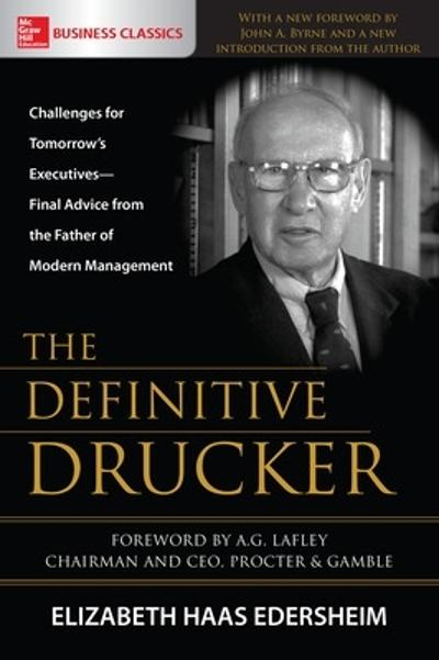The Definitive Drucker: Challenges for Tomorrow's Executives-Final Advice from the Father of Modern Management - Elizabeth Edersheim