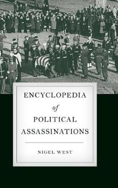 Encyclopedia of Political Assassinations - Nigel West