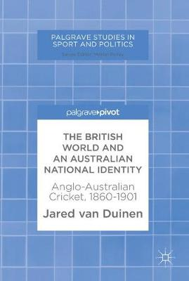 The British World and an Australian National Identity - Jared van Duinen