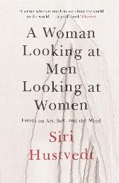 A woman looking at men looking at women - Siri Hustvedt