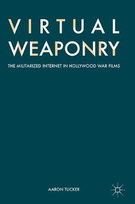 Virtual Weaponry - Aaron Tucker